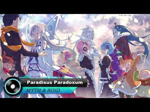 [RE:ゼロから始める異世界生活] 第2クール新OP曲~MYTH&ROID - Paradisus Paradoxum