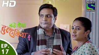 Bade Bhaiyya Ki Dulhania - बड़े भैया की दुल्हनिया - Episode 17 - 9th August, 2016