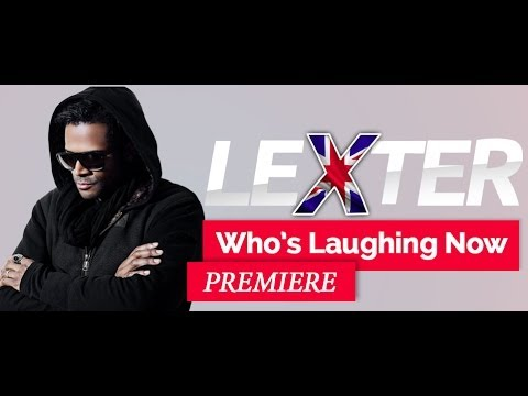 Lexter - Who's Laughing Now