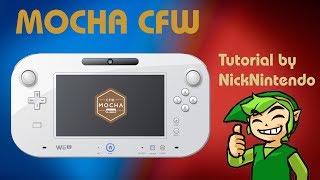 How to INSTALL Mocha CFW! [2018!] [WiiU/5.5.2]