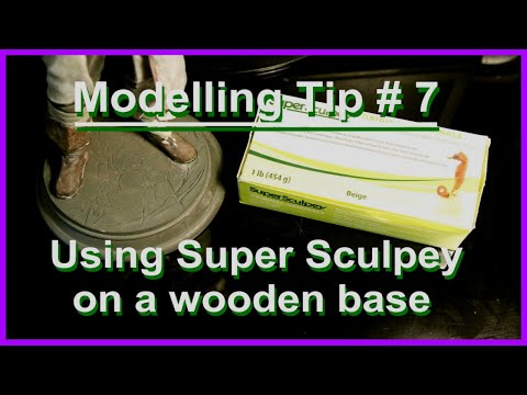 Modelling Tip #7 Using Super Sculpey on a Wooden Base