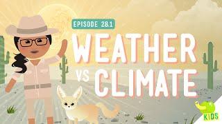 Weather vs. Climate: Crash Course Kids #28.1