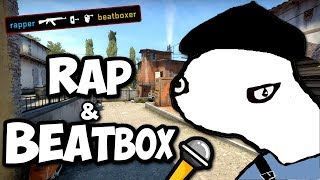 RAPER I BEATBOXER W CS:GO! - FUNNY MOMENTS