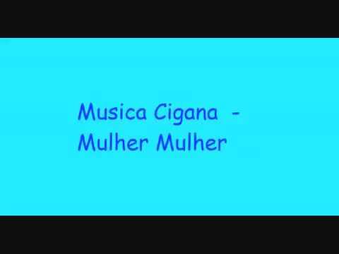 Musica Cigana – Mulher Mulher
