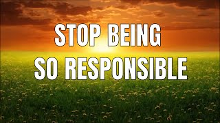 LIMITLESS CREATOR - Stop being so responsible