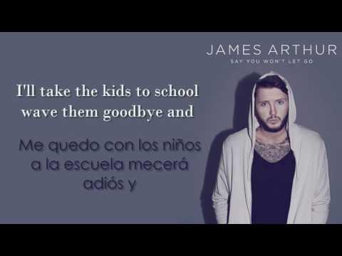 James Arthur - Say You Won& 39;t Let Go /lyrics/ En EspaÑol