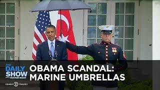 Today in Obama Scandal History: The Marine Umbrellas | The Daily Show