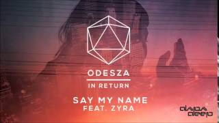 Odesza – Say My Name (Dapa Deep Remix)