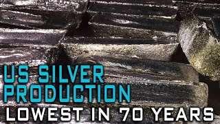 US Silver Production Lowest In 70 Years! What Does This Mean?
