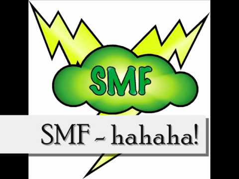 SMF - hahaha!