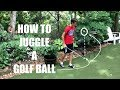 How To Juggle a Golf Ball