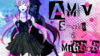 [AMV] Anime Mix - Smoke & Mirror { Yandere }