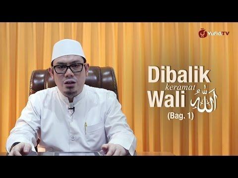 Ustadz Ahmad Zainuddin, Lc - Dibalik Keramat Wali Allah (Bag. 1)