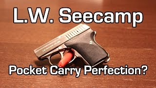 L.W. Seecamp Review. The perfect pocket pistol?