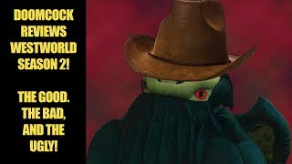 Doomcock Reviews Westworld Season 2!