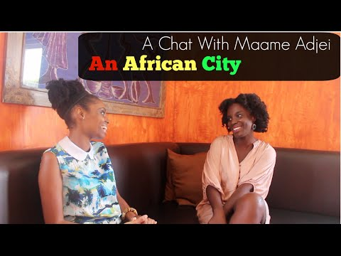 A Chat With Maame Adjei - An African City