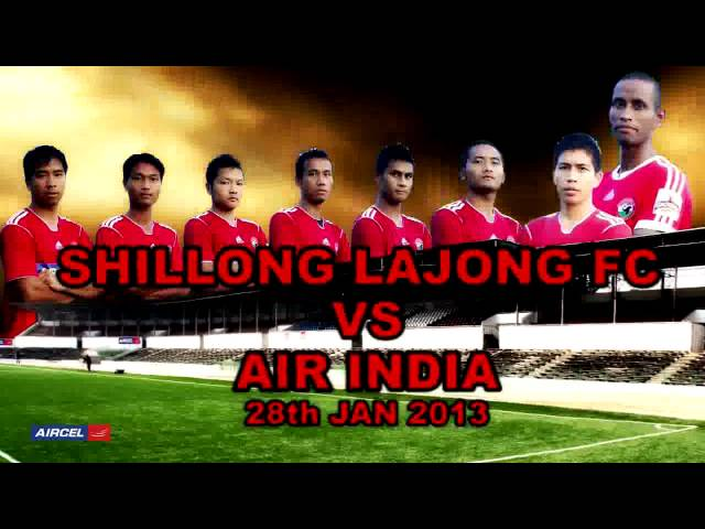 Shillong Lajong vs Air India (28th Jan) Shillong Lajong vs USFC (2nd Feb)