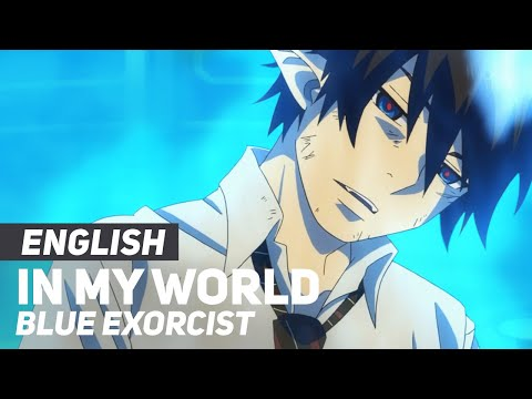 """Blue Exorcist OP/Opening - """"In My World"""" 