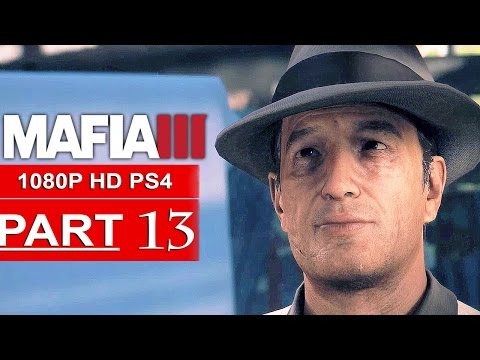 MAFIA 3 Gameplay Walkthrough Part 13 [1080p HD PS4] - No Commentary