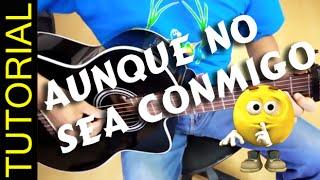 Como tocar AUNQUE NO SEA CONMIGO en Guitarra  HD
