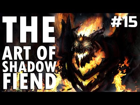 Dota 2 The Art of Shadow Fiend - EP. 15