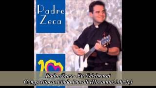 Watch Padre Zeca Eu Celebrarei video