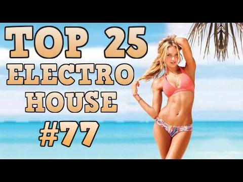 [Top 25] Electro House Tracks 2017 #77 [February 2017] #1