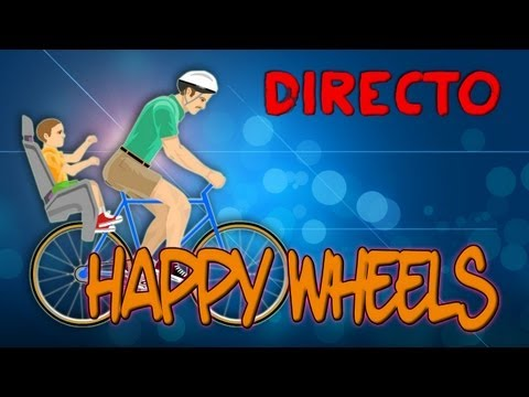 HAPPY WHEELS En DIRECTO!! WILLYREX