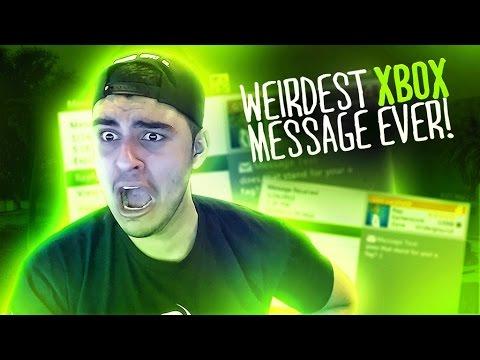 WEIRDEST XBOX MESSAGES EVER!!