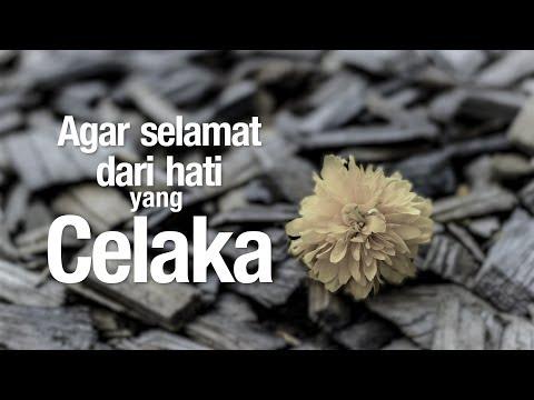 Ceramah Agama Islam: Agar Selamat dari Hati yang Celaka - Ustadz Abdullah Taslim, MA.