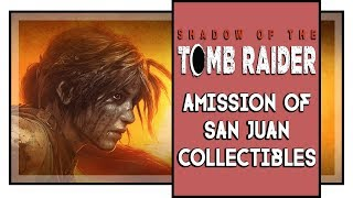 Shadow of the Tomb Raider All Mission of San Juan Collectibles (Murals, Relics, Caches, etc)