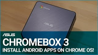 Access Google Play & Install Apps to any PC with the ASUS Chromebox 3