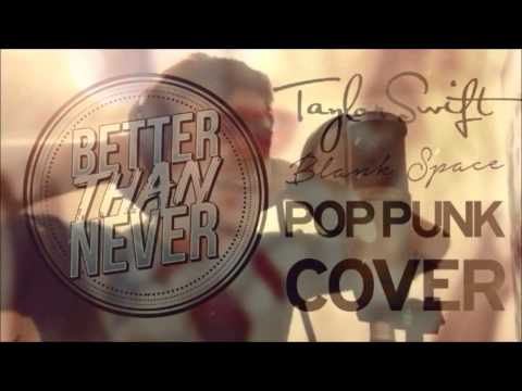 Taylor Swift - Blank Space (Pop Punk Cover)