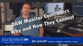 Pure Wave Audio Tech Talk - DAW Monitor Controllers - Jim Pavett