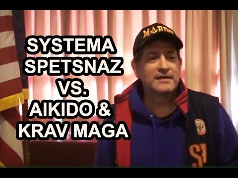 SYSTEMA SPETSNAZ VS. AIKIDO, KRAV MAGA AND OTHER MARTIAL ARTS Image 1