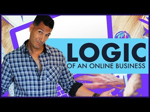 The LOGIC Of An Online Business - Starting An Online Business #5 (FREE COURSE)