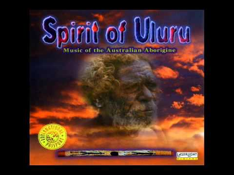 Spirit of Uluru: Australian Aboriginal Music