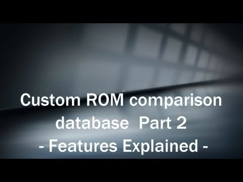 Custom ROM comparison database - Part 2 - Features explained