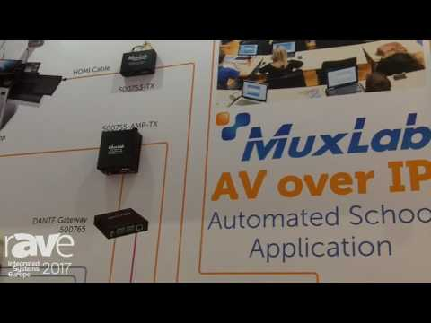 ISE 2017: MuxLab Explains AV over IP Automated School Application