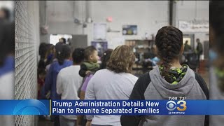 Trump Administration Details New Plan To Reunite Separated Families