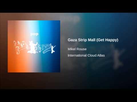 Gaza Strip Mall (Get Happy)