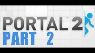 Portal 2: Walkthrough - Part 2 [Chapter 1] - Let