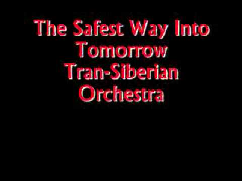 Trans Siberian Orchestra - The Safest Way Into Tomorrow