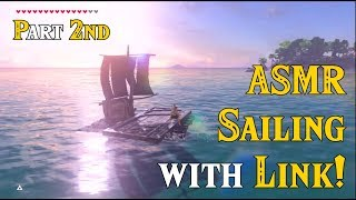 Part 2nd) ASMR Sailing with Link: Oceanic Adventure in Zelda Breath of the Wild