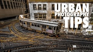 Urban Photography Tips - Chicago Style!