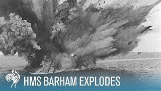HMS Barham Explodes & Sinks: World War II (1941) | British Pathé