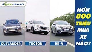 [Đánh đổi] Hơn 800 triệu mua xe nào: Mitsubishi Outlander, Honda HR-V hay Hyundai Tucson?