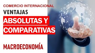 Ventajas absolutas y comparativas - resumido