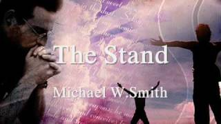 Watch Michael W. Smith The Stand video