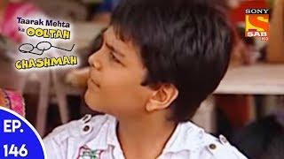 Taarak Mehta Ka Ooltah Chashmah - तारक मेहता का उल्टा चशमाह - Episode 146